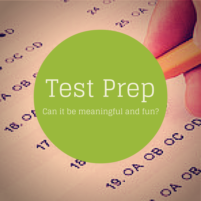 Test Prep: Can It Be Meaningful and Fun?