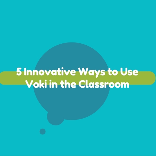 5 Innovative Ways to Use Voki in the Classroom